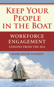Keep Your People in the Boat - Workforce Engagement Lessons from the Sea
